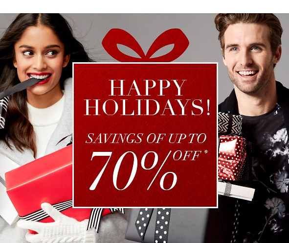 Happy Holidays! Savings of up to 70% Off*