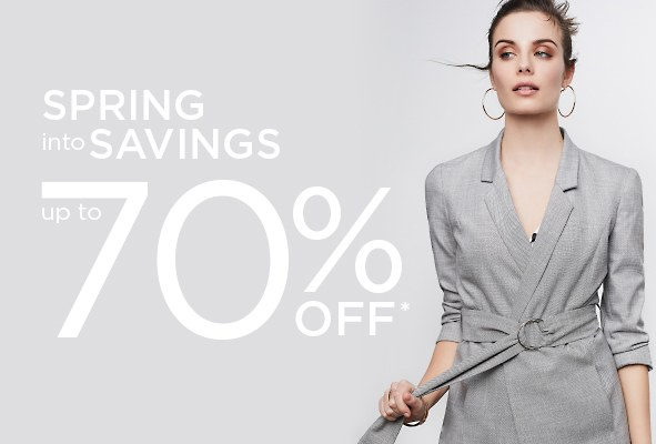 Spring into Savings Up to 70% Off*.