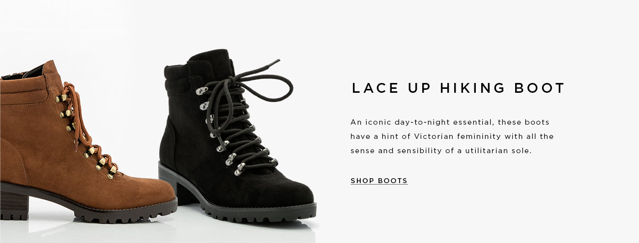 LUG SOLE. Outdoorsy features like lug soles, laces and all-day comfort have been given a cosmopolitan update with these comfy boots. SHOP BOOTS >