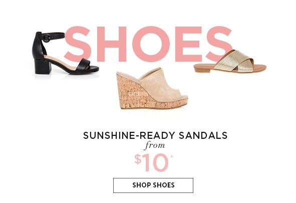 Shoes from $10. SHOP SHOES