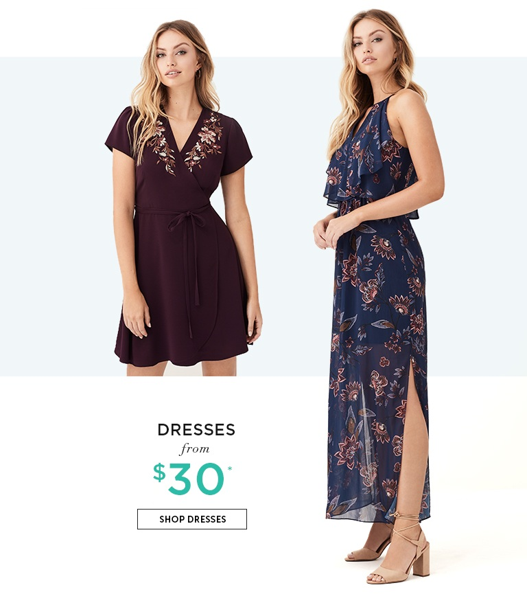 Dresses from $30. SHOP DRESSES