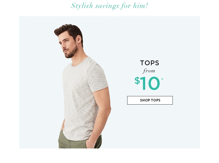 Tops from $10. SHOP TOPS