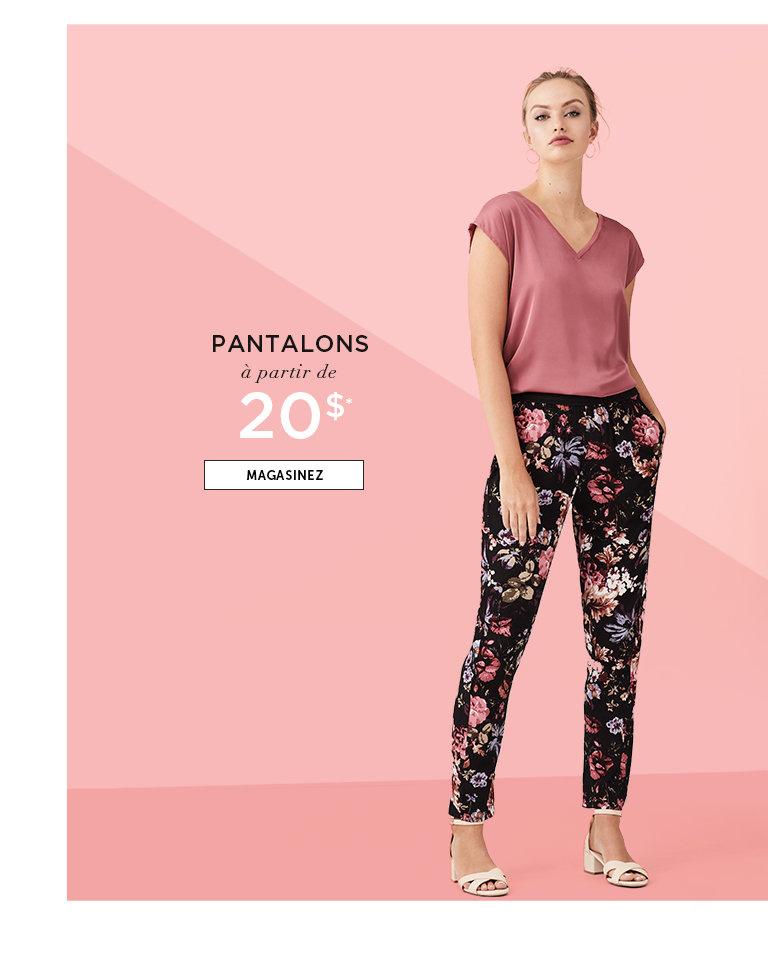 Pantalons à partir de 20$. MAGASINEZ