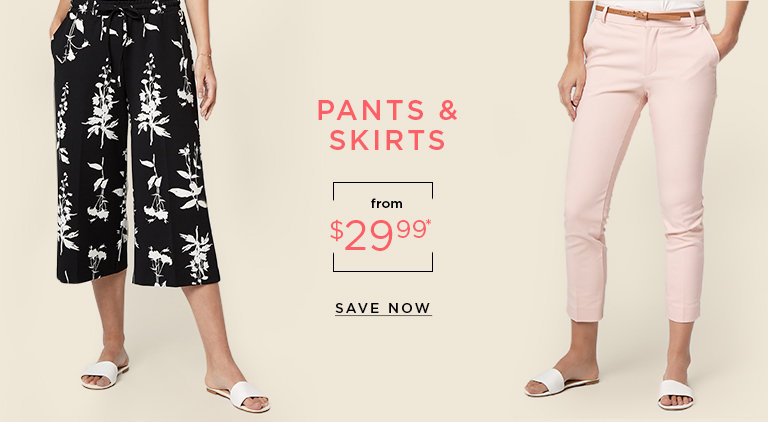 Pants & skirts from $29.99