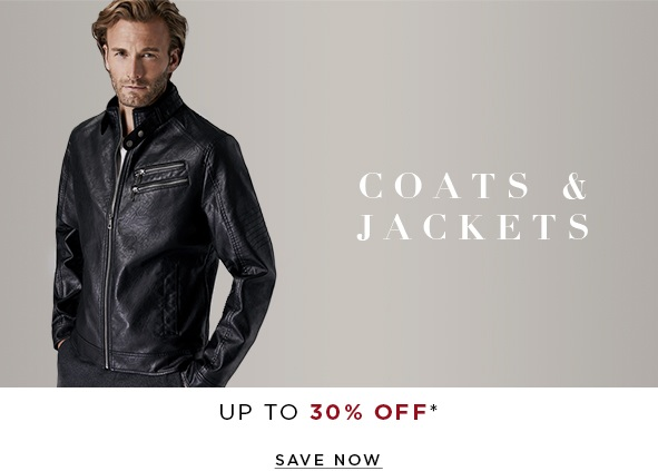 Coats & jackets from 30% off. SAVE NOW >