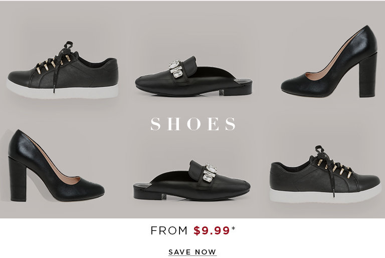 Shoes. from $9.99. SAVE NOW >