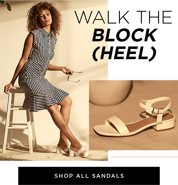 Walk the Block (Heel). Give your everyday look a boost with a comfy block heel. Shop Sandals