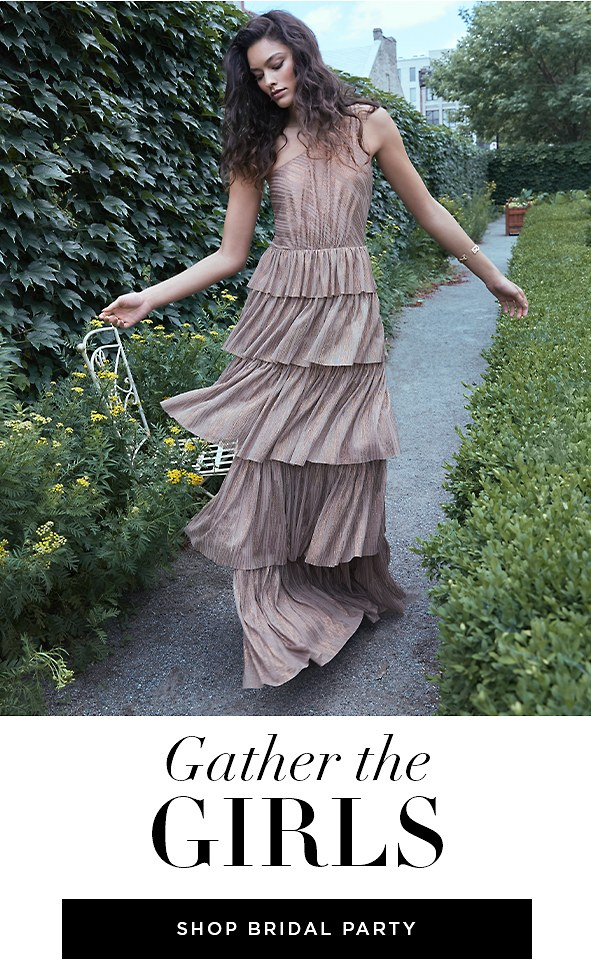 Discover new romantic gowns for your beloved bridesmaids.