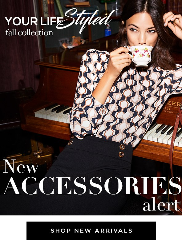 New accessories alert: Here's to creating your chicest season yet… Shop new arrivals >