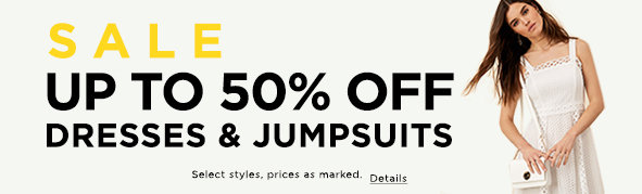 Sale up to 50% off dresses & jumpsuits. Select styles, prices as marked. Details