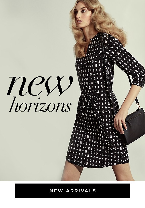 New Horizons A season of styles with every-which-way-you-wear-it appeal. New Arrivals>
