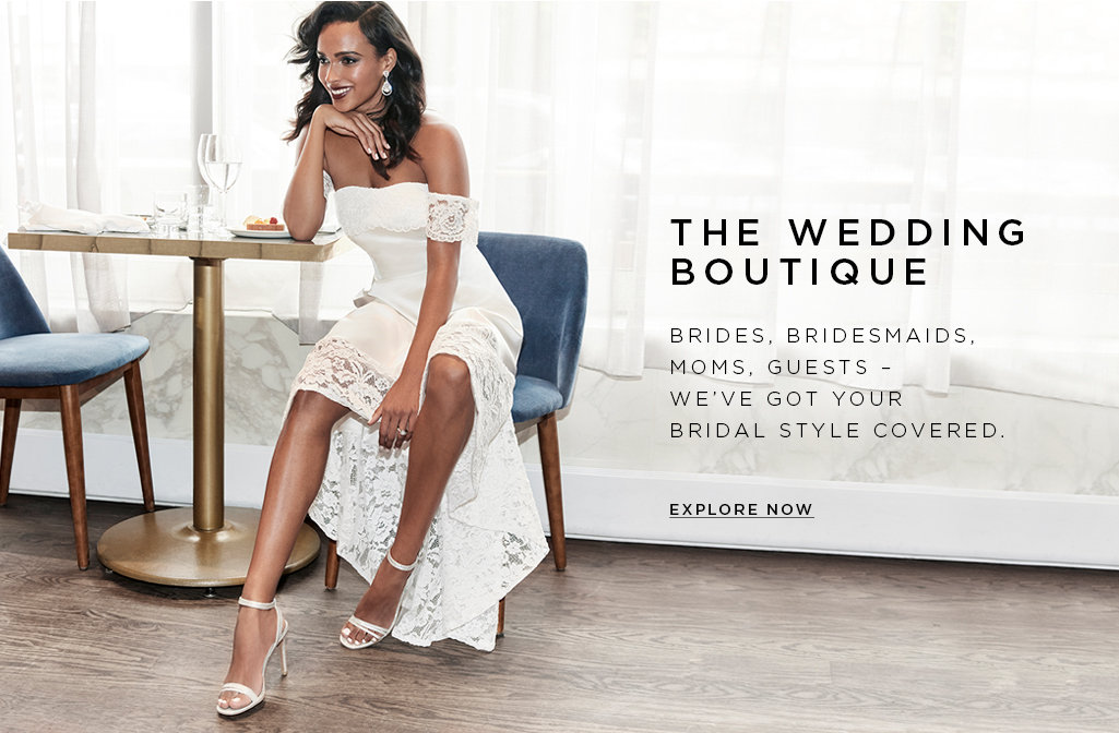 The wedding boutique Brides, bridesmaids, moms, guests – we've got your bridal style covered. Explore now>