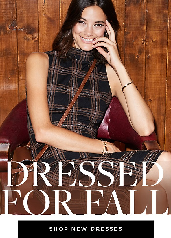 Dressed for fall. Shop new dresses >