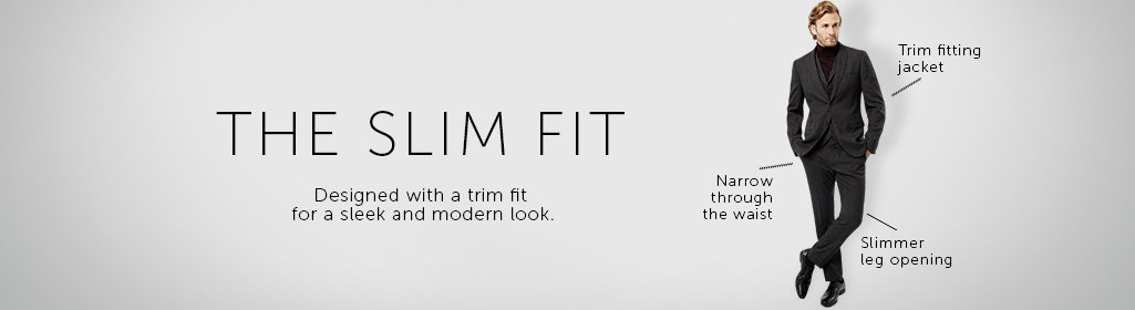 Shop the Slim Fit