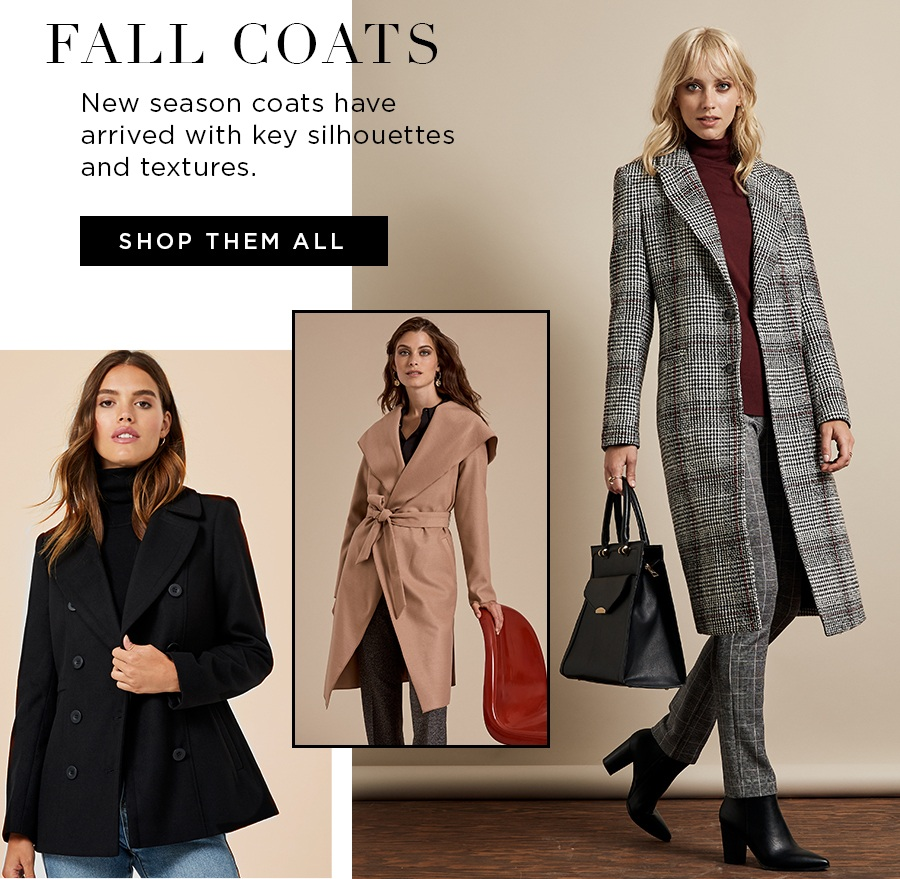 Fall Coats New season coats have arrived with key silhouettes and textures. Sweater Weather