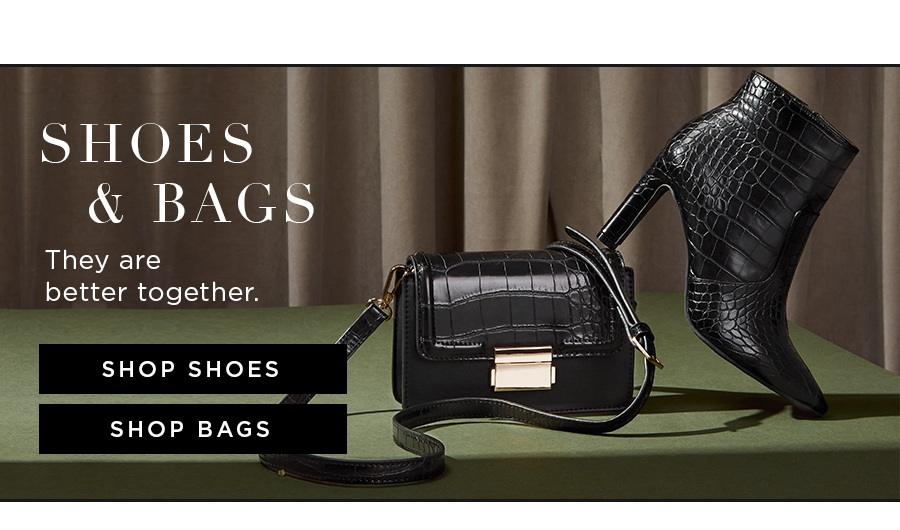 Shoes & Bags They are better together. Shop shoes