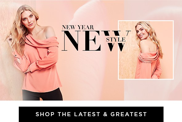 New Year, New Style. Get off to a great start with brand-new, must-have styles. Shop the latest & greatest >