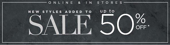 Online & In Store. New Styles Added To Sale Up to 50% Off. Save Now