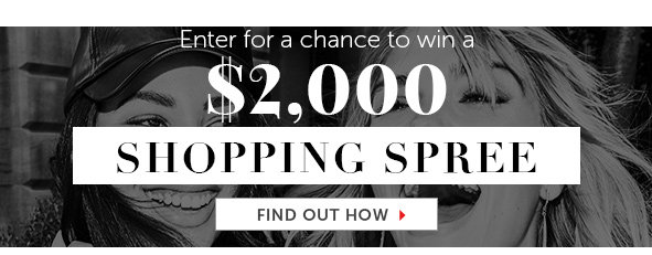 Earn a Chance to Win a $2,000 Shopping Spree