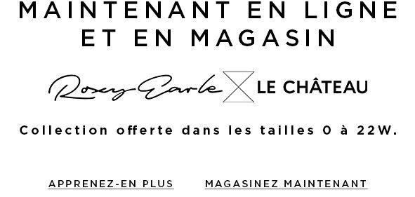 Magasinez la collection Roxy Earle x LE CHÂTEAU