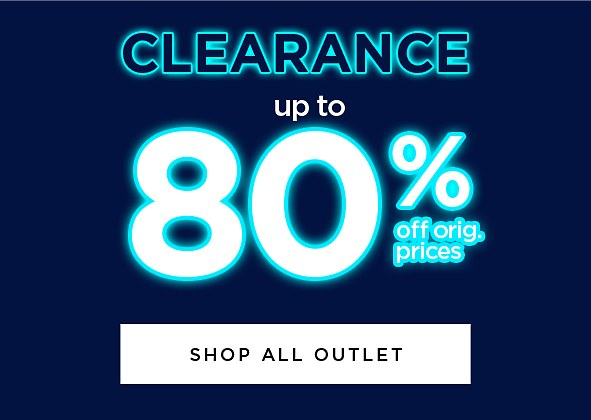 Up to 80% off orig. prices