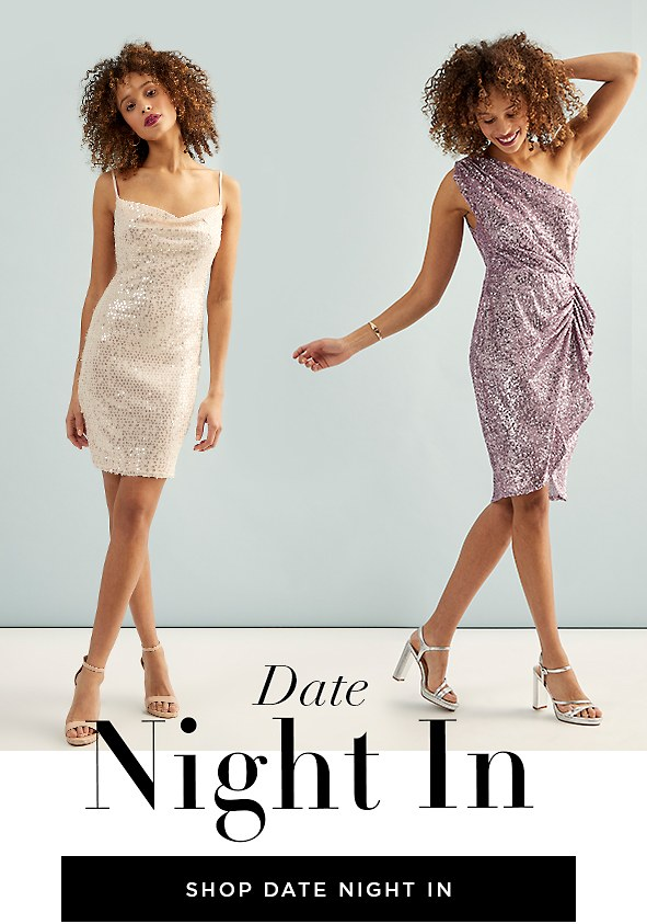 Date Night-In. Shop Night-Out Dresses