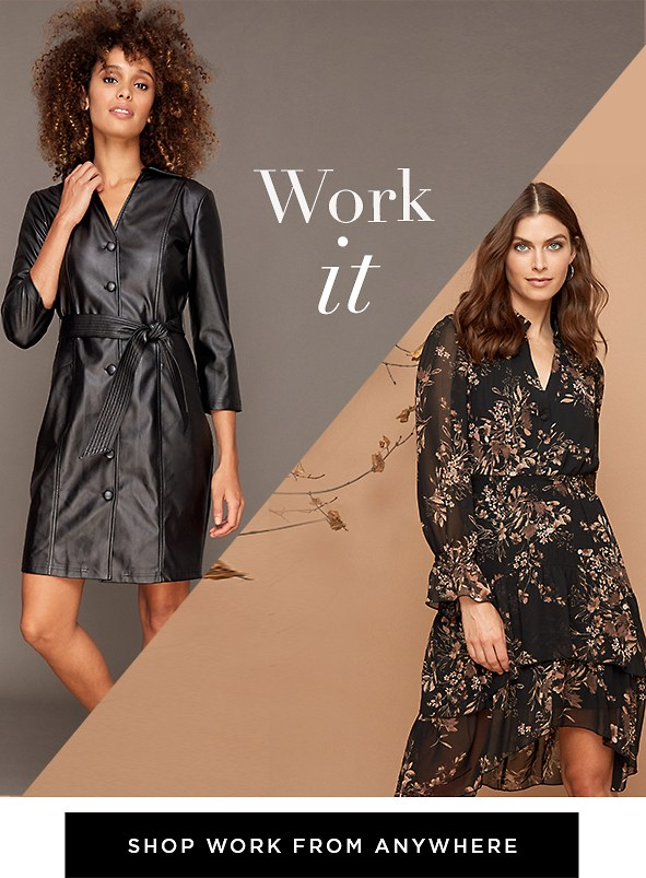 Discover the dresses that work for you, no matter where you are.
