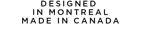 DESIGNED IN MONTREAL