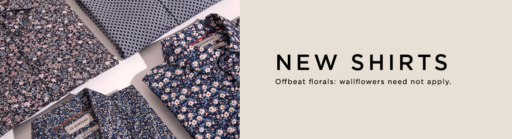 NEW SHIRTS Offbeat florals: wallflowers need not apply.
