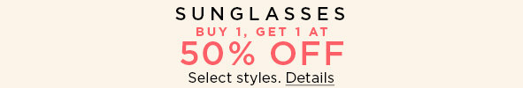Sunglasses. Buy 1, get 1 at 50% off. Select styles. Details.