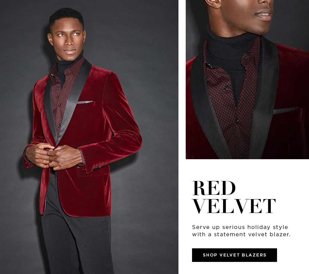 Red Velvet (Takes the Cake) . Serve up serious holiday style with a statement velvet blazer. Shop Velvet Blazers>