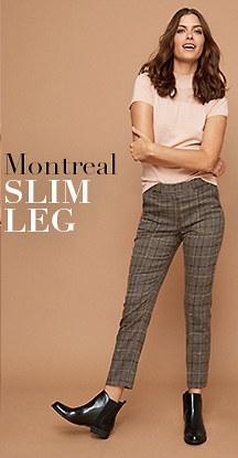 Montreal slim leg