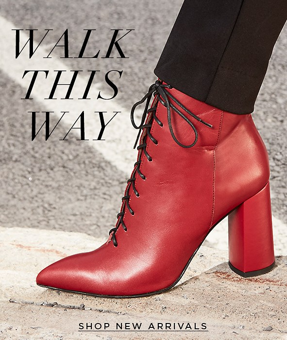 Walk This Way. Get going with the latest shoe and boot trends. Shop new arrivals >