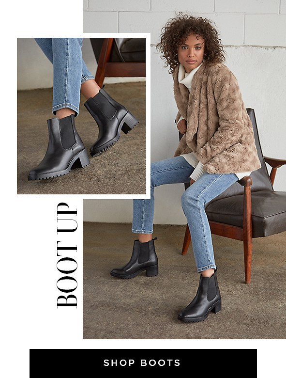 Boot Up. Build your look from the ground up with this season's trendiest boots. Shop all boots