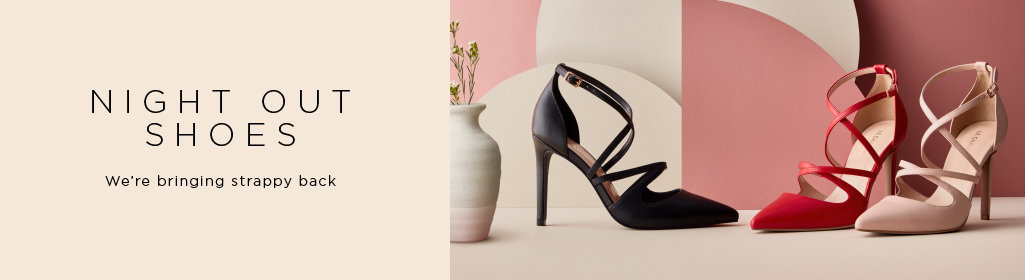 NIGHT OUT SHOES. We're bringing strappy backShop > Women's Night Out Shoes