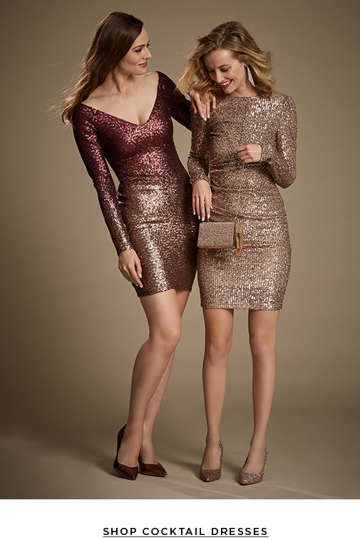The sparkling moments. Feel lovely in rich pallets and shimmering styles for your holiday special events. Cocktail Dresses>
