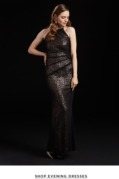 The sparkling moments. Feel lovely in rich pallets and shimmering styles for your holiday special events. Evening gowns>