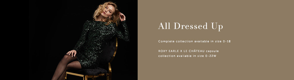 Dreamy dresses Complete collection available in sizes 0-18 ROXY EARLE X LE CHÂTEAU capsule collection available in size 0-22W