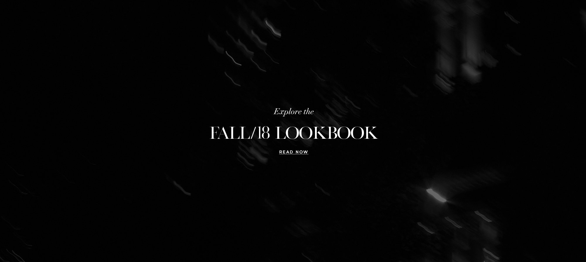 Explore the FALL/18 LOOKBOOK
