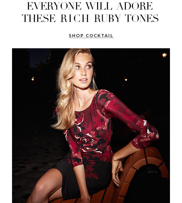 EVERYONE WILL ADORE THESE RICH RUBY TONES  SHOP COCKTAIL DRESSES>
