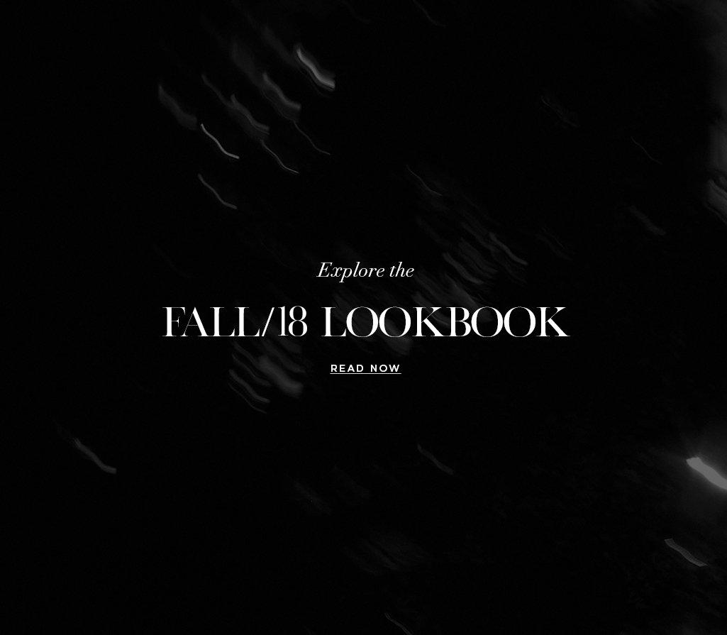 Explore the FALL/18 LOOKBOOK