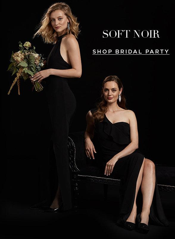 Soft Noir. Shop bridal party>