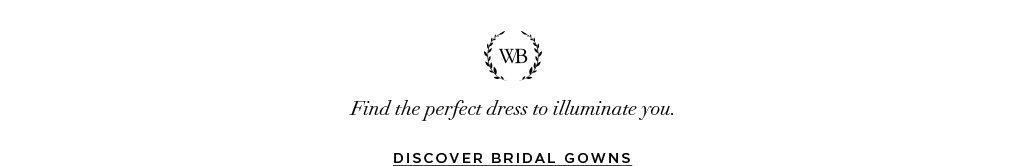 Simply Beautiful Find the perfect dress to illuminate you. Discover bridal gowns>