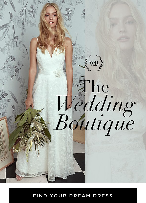 The Wedding Boutique. The perfect destination for dreamy wedding dresses that make a lasting impression. Find your dream dress >