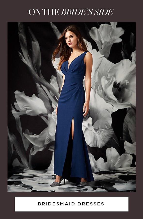 On the bride's side. Shop bridesmaid dresses