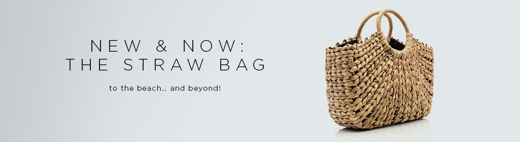 New & Now: The straw bag. To the beach... and beyond.