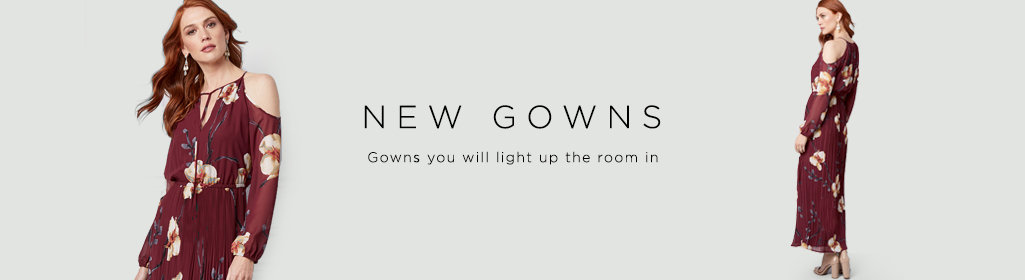 New Gowns. Gowns you will light up the room in.