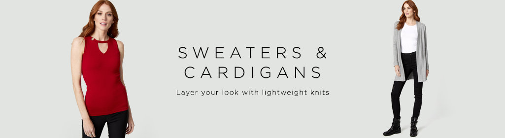 Sweaters & Cardigans Layer your lookwith lightweight knits.