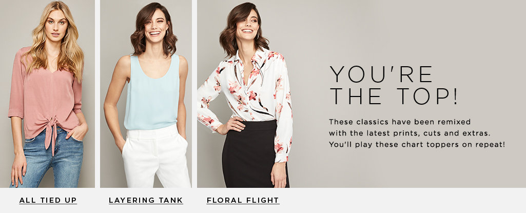 You're the Top! These classics have been remixed with the latest prints, cuts and extras. You'll play these chart toppers on repeat! All Tied Up > Layering Tank > Floral Fair >