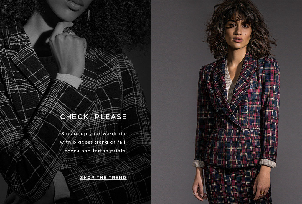 CHECK, PLEASE.Square up your wardrobe with biggest trend of fall: check and tartan prints.SHOP THE TREND>